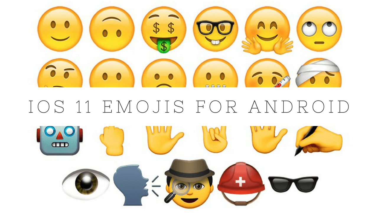 iOS 11 Emojis Download for All Android Devices - Techzy