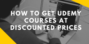 How to Get Udemy Courses at Discounted Prices